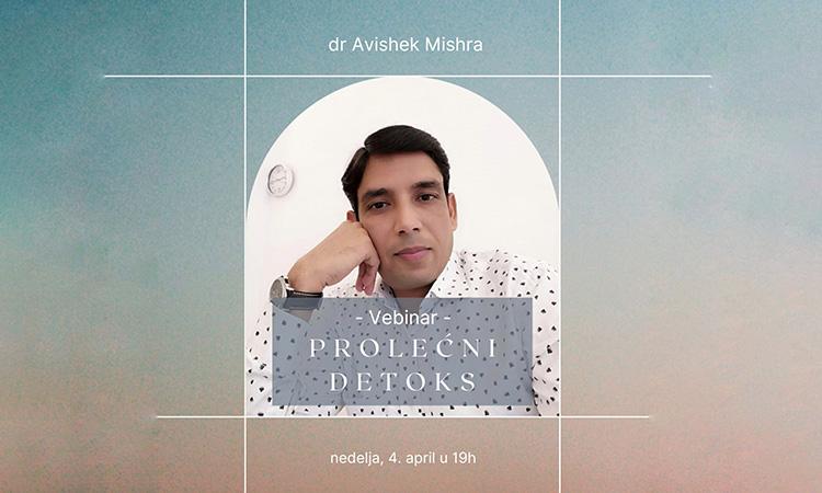 Prolećni detox vebinar sa lekarom Avishek Mishra-om